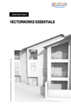 Vectorworks Essentials Tutorial Manual, 7th Edition